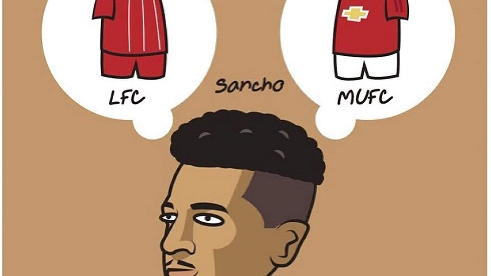 """Biếm họa 24h: """"Hàng hot"""" Sancho không biết nên chon MU hay Liverpool"""