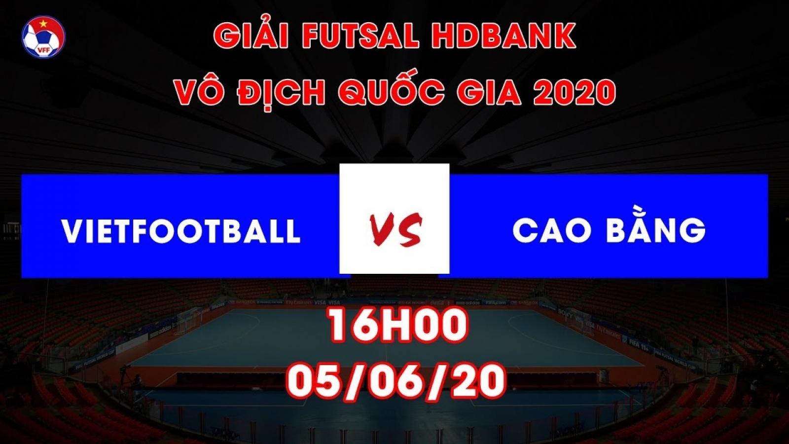 Xem trực tiếp Vietfootball vs Cao Bằng Giải Futsal HDBank VĐQG 2020