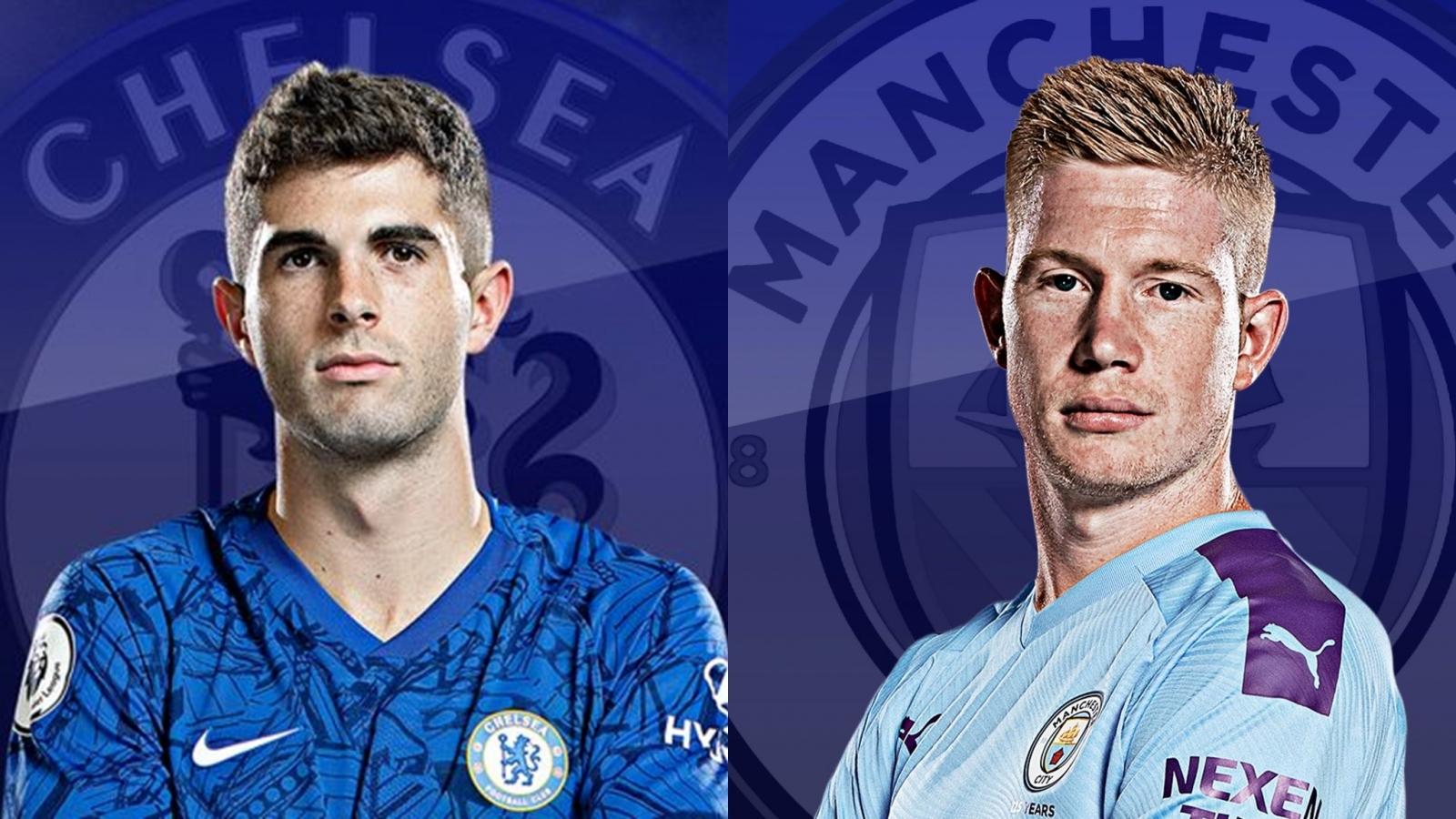 Đội hình dự kiến Chelsea - Man City: Pulisic so giày De Bruyne