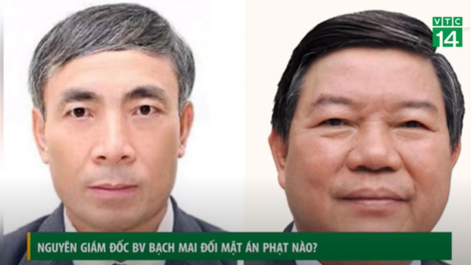 Cựu Giám đốc BV Bạch Mai đối mặt án phạt nào?