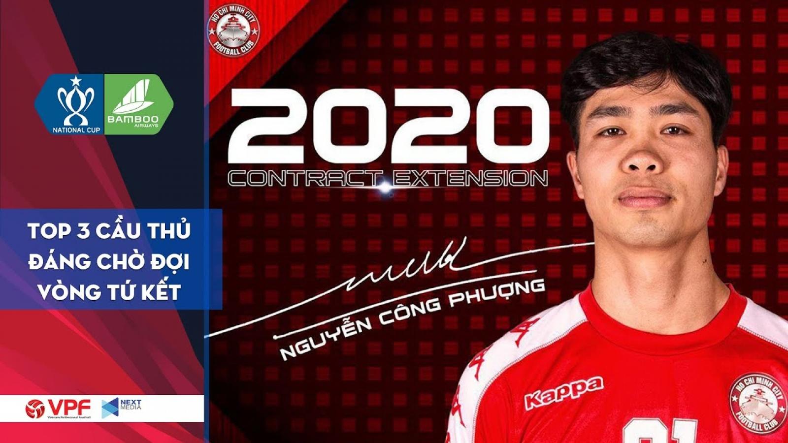 Công Phượng và top 3 cầu thủ đáng xem nhất tứ kết Cúp Quốc gia 2020