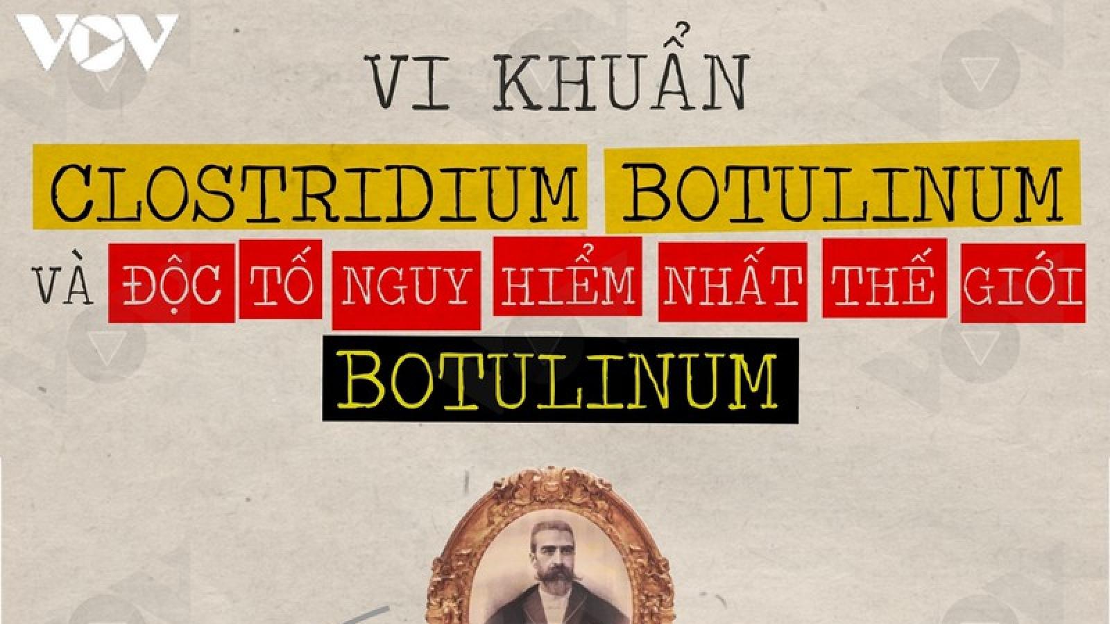 Tìm hiểu độc tố Botulinum nguy hiểm nhất thế giới có trong Pate Minh chay