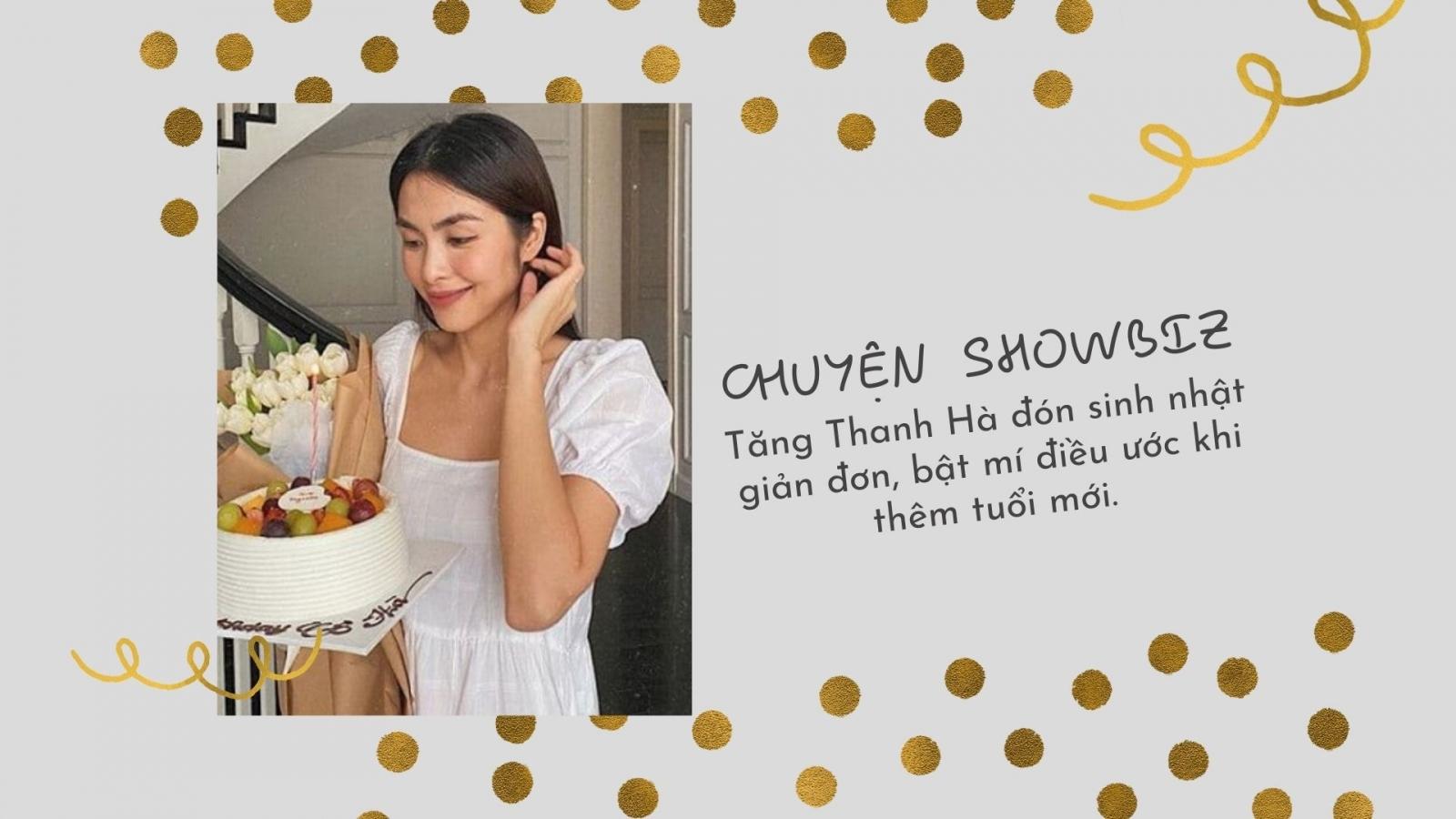 Chuyện showbiz: Tăng Thanh Hà đón sinh nhật giản đơn, bật mí điều ước khi thêm tuổi mới