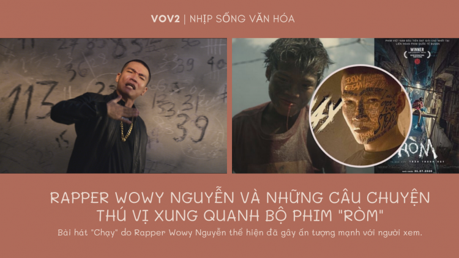 """Rapper Wowy Nguyễn và những câu chuyện thú vị xung quanh bộ phim """"Ròm"""""""