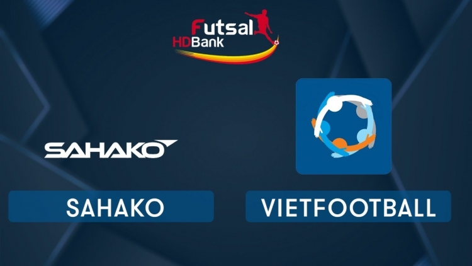 TRỰC TIẾP Sahako vs Vietfootball tại Giải Futsal HDBank 2020