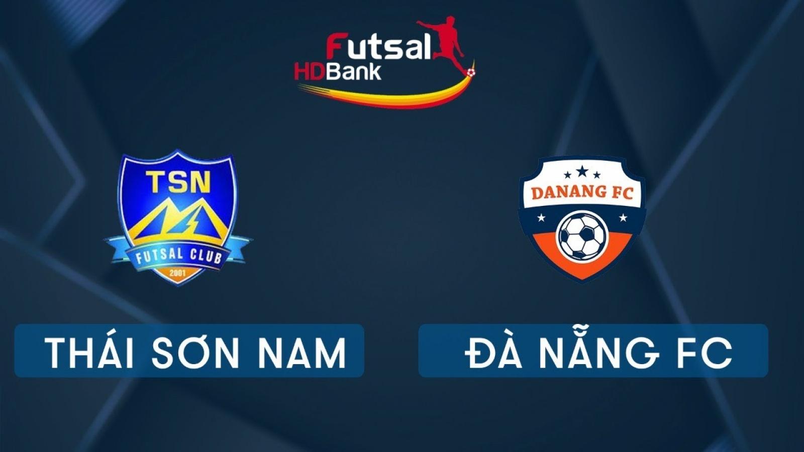 TRỰC TIẾP Thái Sơn Nam vs Đà Nẵng tại Giải Futsal HDBank 2020