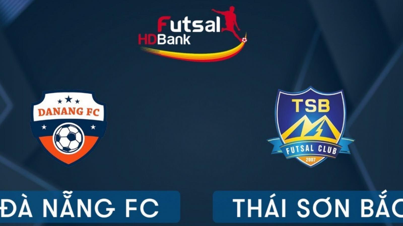 Xem trực tiếp Futsal HDBank VĐQG 2020: Đà Nẵng - Thái Sơn Bắc
