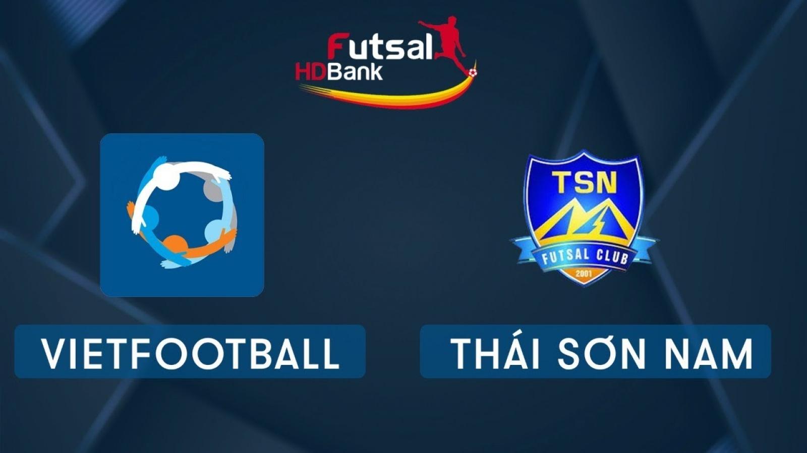 Xem trực tiếp Futsal HDBank VĐQG 2020: Vietfootball - Thái Sơn Nam