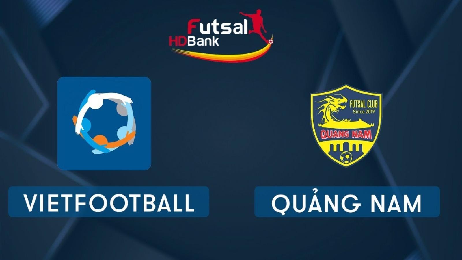 Xem trực tiếp Futsal HDBank VĐQG 2020: Vietfootball - Quảng Nam