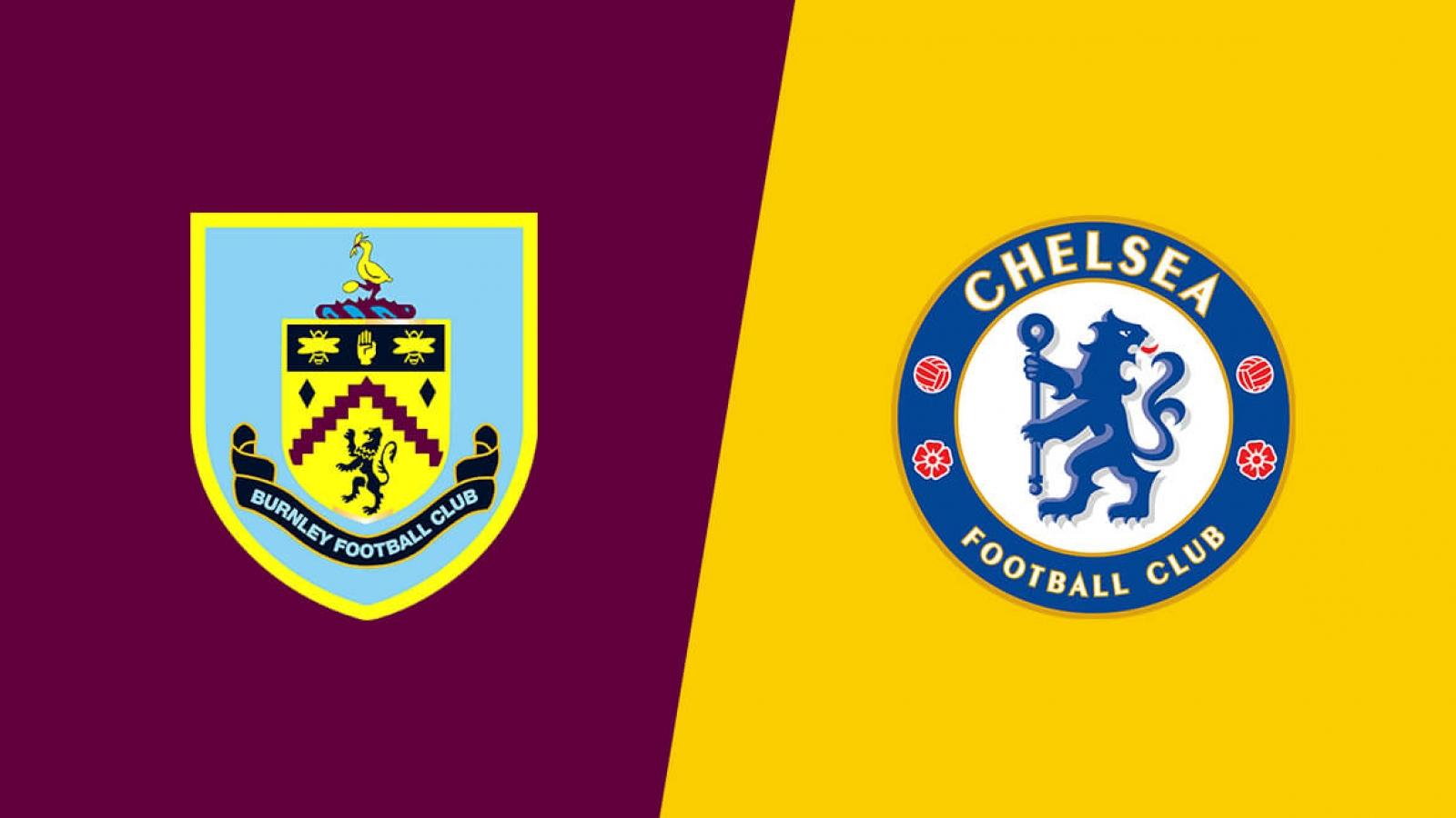 Burnley - Chelsea: Thời cơ bứt phá