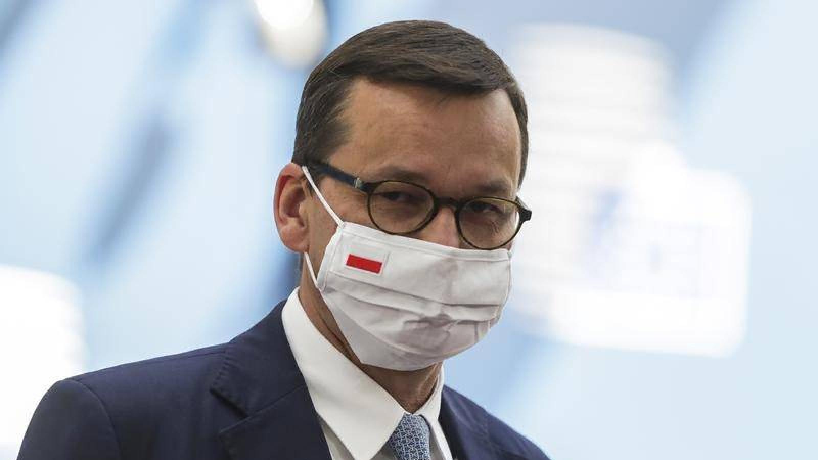Thủ tướng Ba Lan phải cách ly do tiếp xúc với người mắc Covid-19