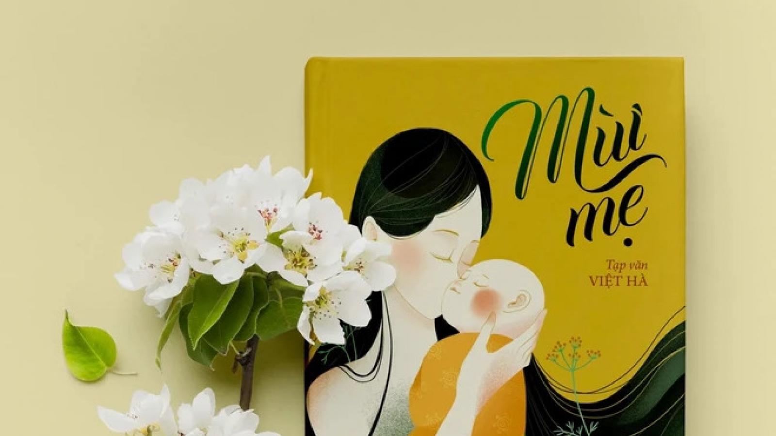 """""""Mùi mẹ"""", cuốn sách ý nghĩa ra mắt vào dịp Ngày Phụ nữ Việt Nam 20/10"""