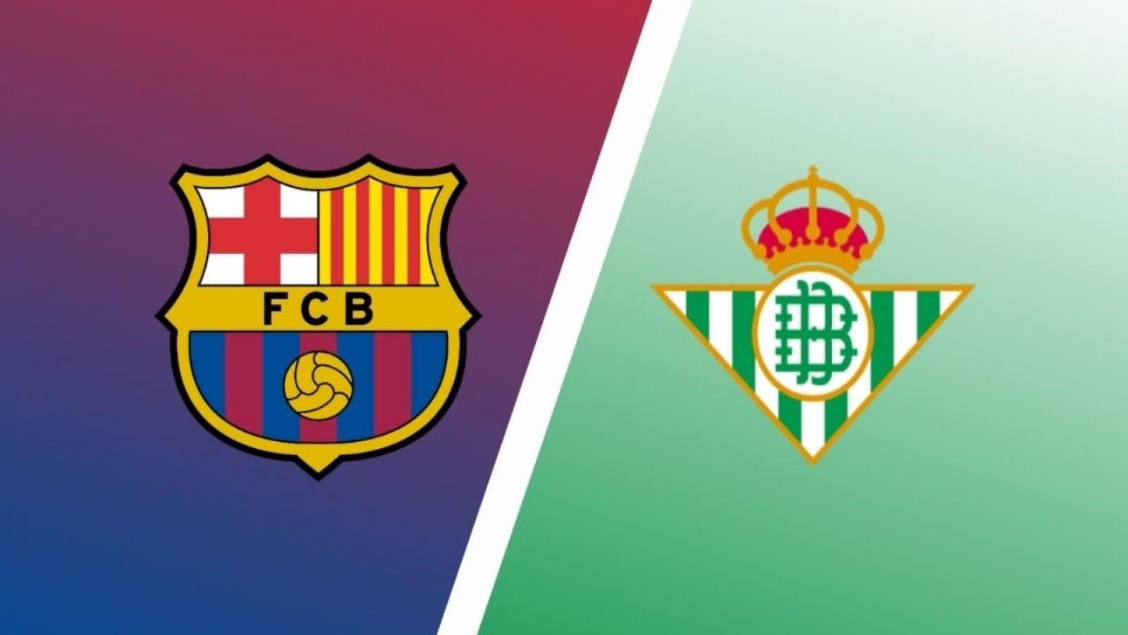 Barca - Betis: Trở lại được không?