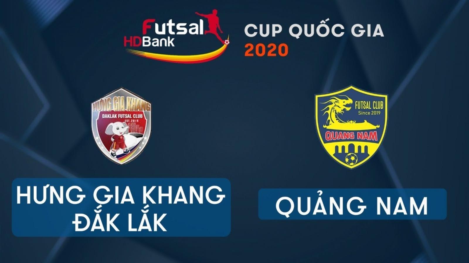 TRỰC TIẾP Hưng Gia Khang Đắk Lắk vs Quảng Nam - Giải Futsal HDBank Cúp Quốc gia 2020