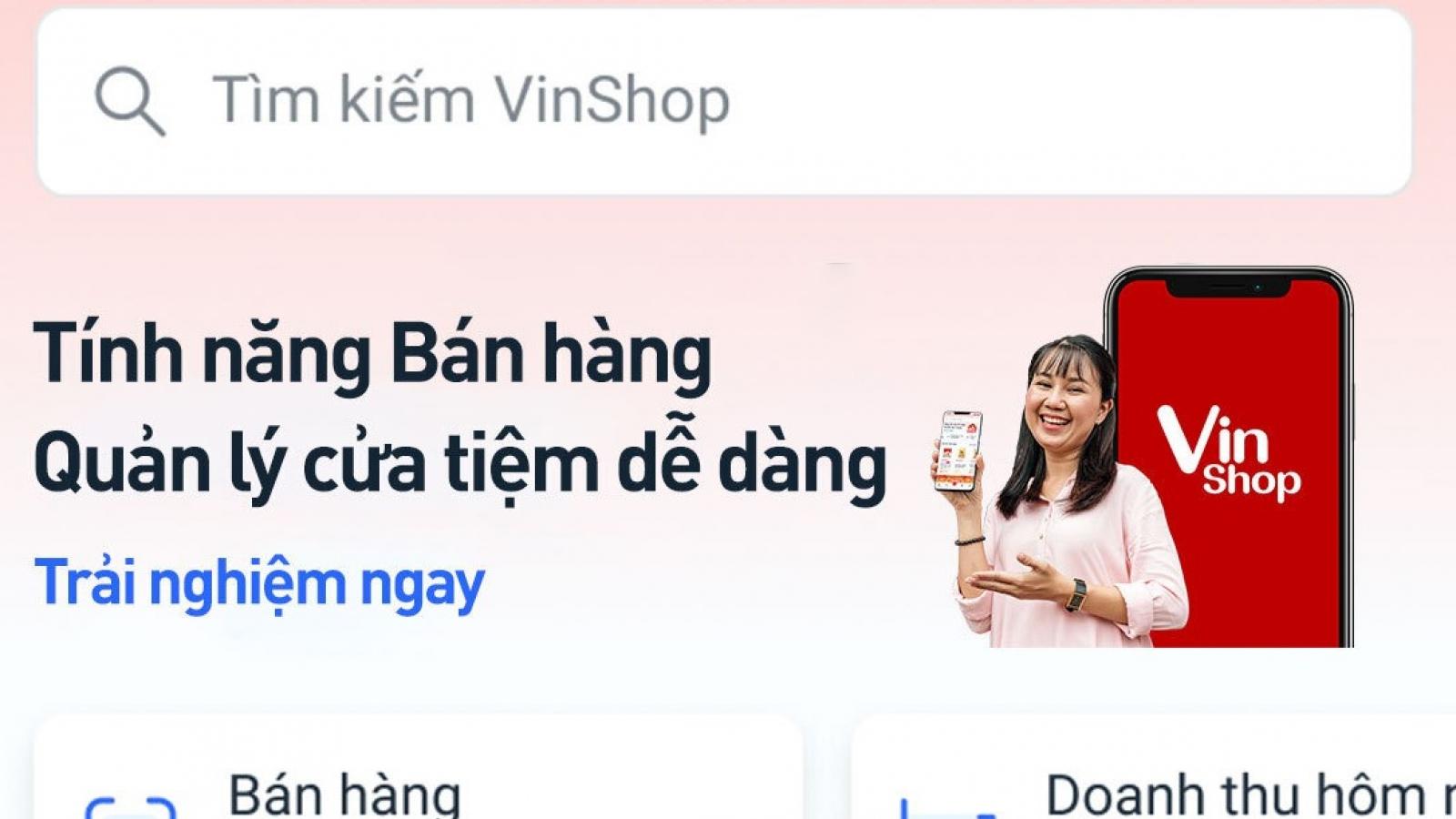 """VinShop sắp tung thêm """"vũ khí chiến lược"""" hỗ trợ đắc lực cho các chủ tiệm tạp hoá"""