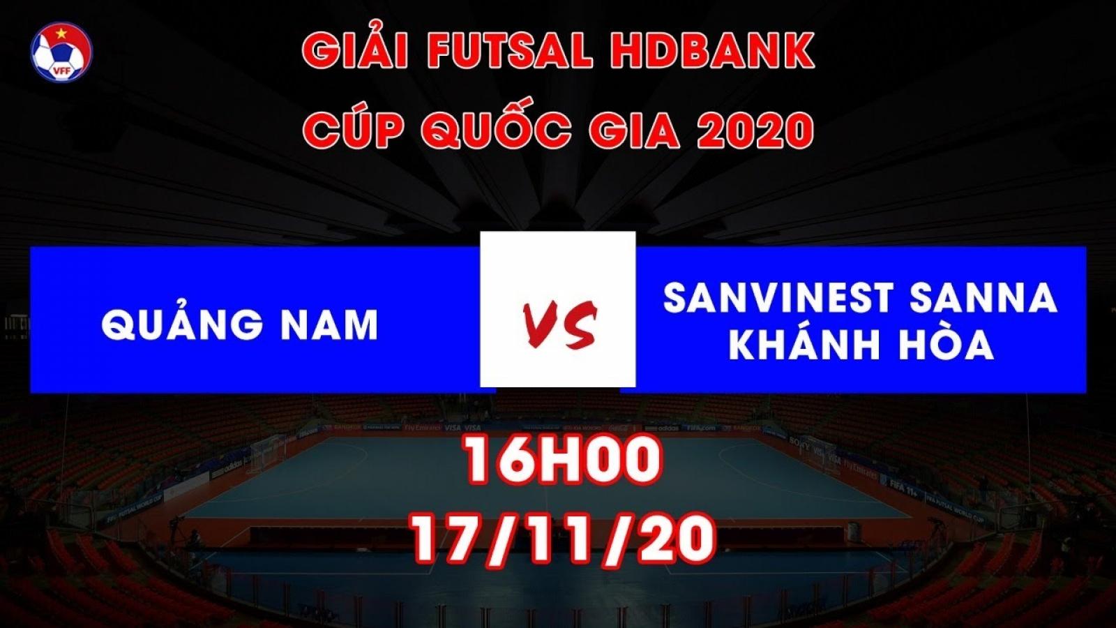 Trực tiếp Quảng Nam vs S. Sanna Khánh Hòa Giải Futsal HDBank Cúp Quốc gia 2020