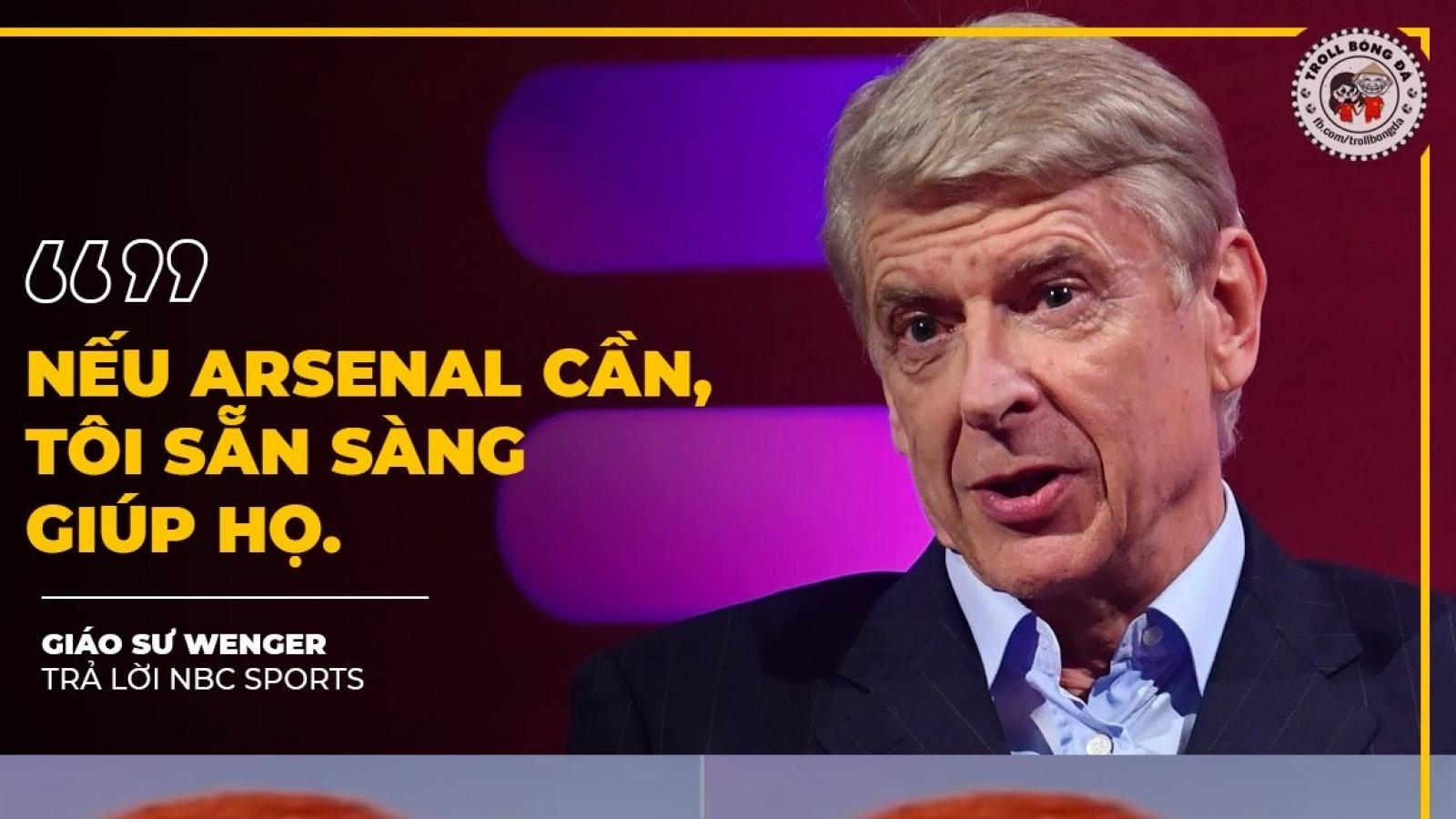 """Biếm họa 24h: HLV Wenger sẵn sàng trở lại """"cứu"""" Arsenal"""