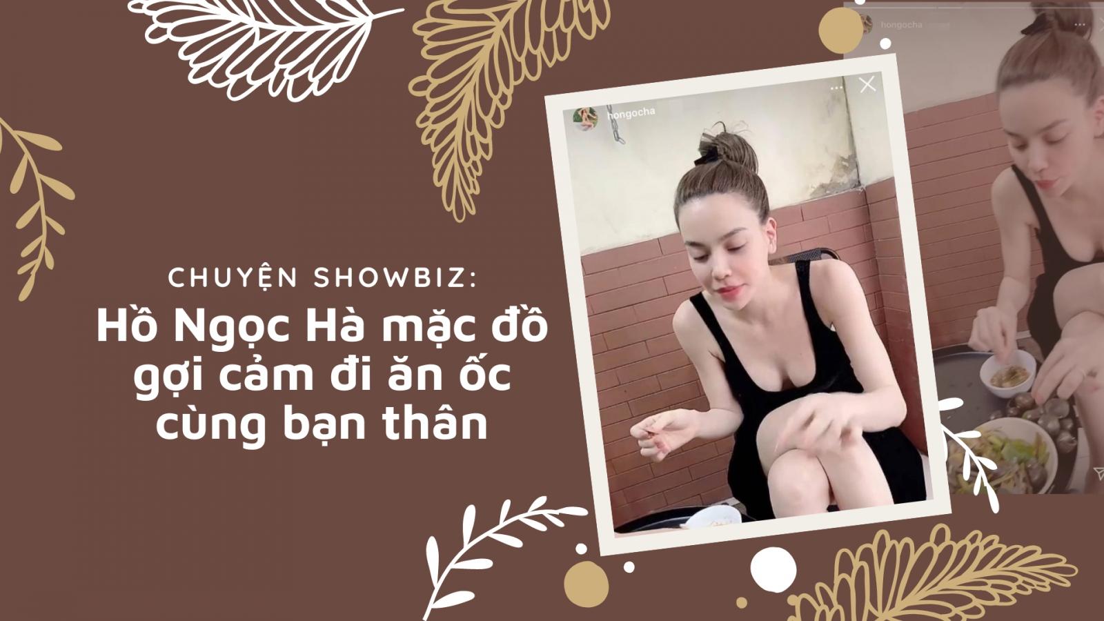 Chuyện showbiz: Hồ Ngọc Hà mặc đồ gợi cảm đi ăn ốc cùng bạn thân