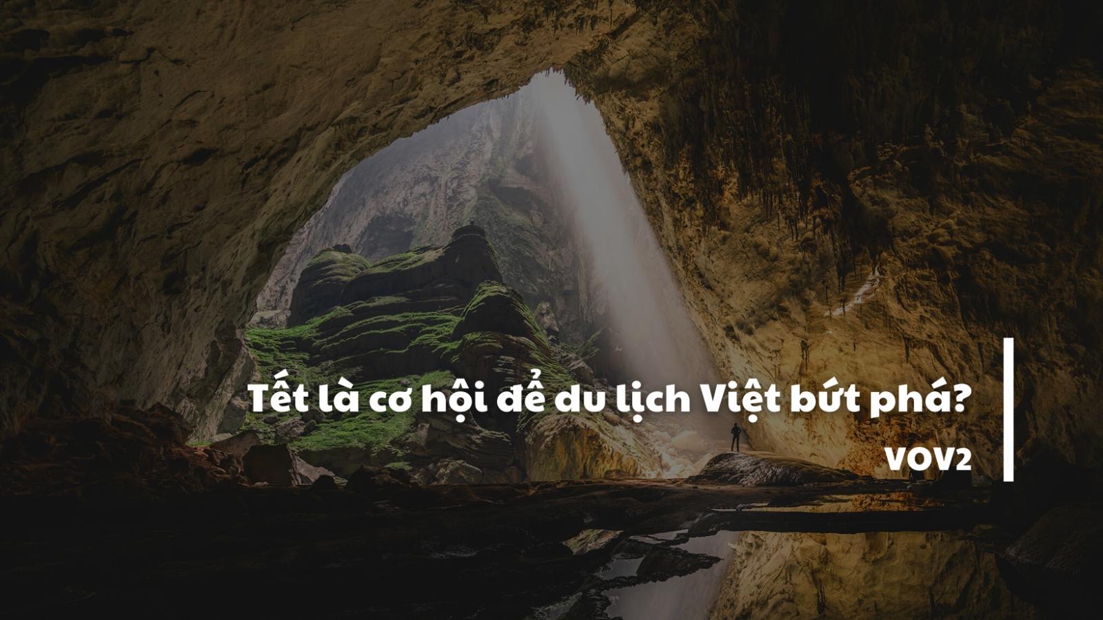 Tết là cơ hội để du lịch Việt bứt phá?
