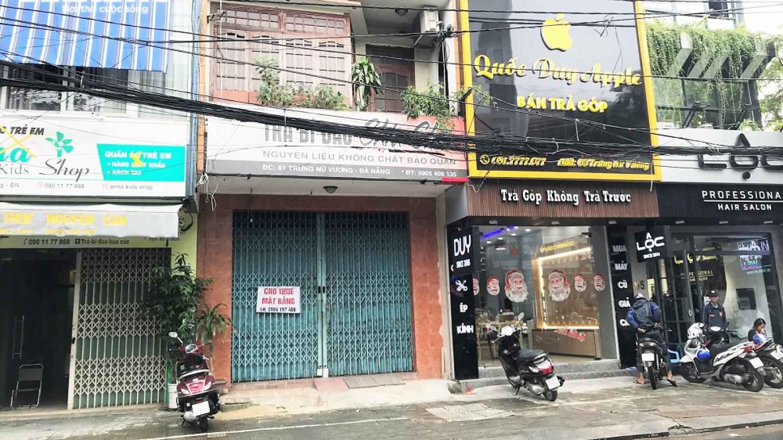 Giảm giá sâu, mặt bằng cho thuê ở Đà Nẵng vẫn 'cửa đóng then cài'
