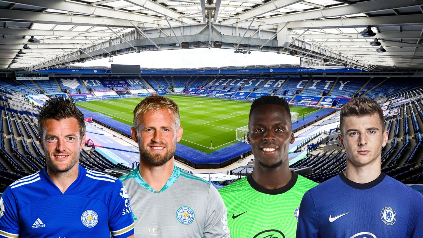 Dự đoán tỷ số, đội hình xuất phát trận Leicester – Chelsea