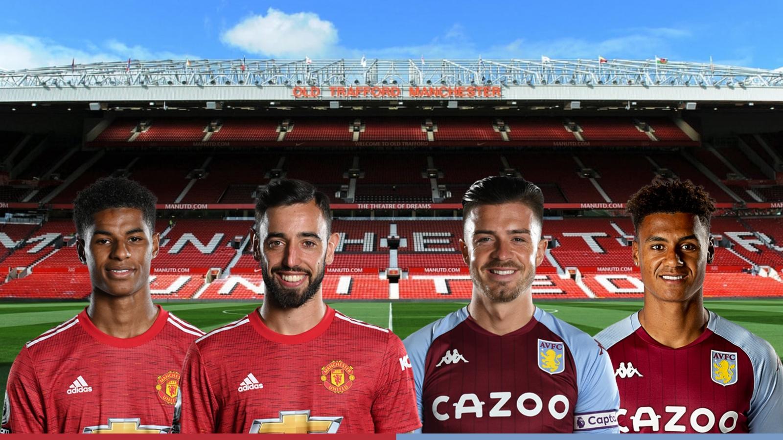 Dự đoán tỷ số, đội hình xuất phát trận MU - Aston Villa