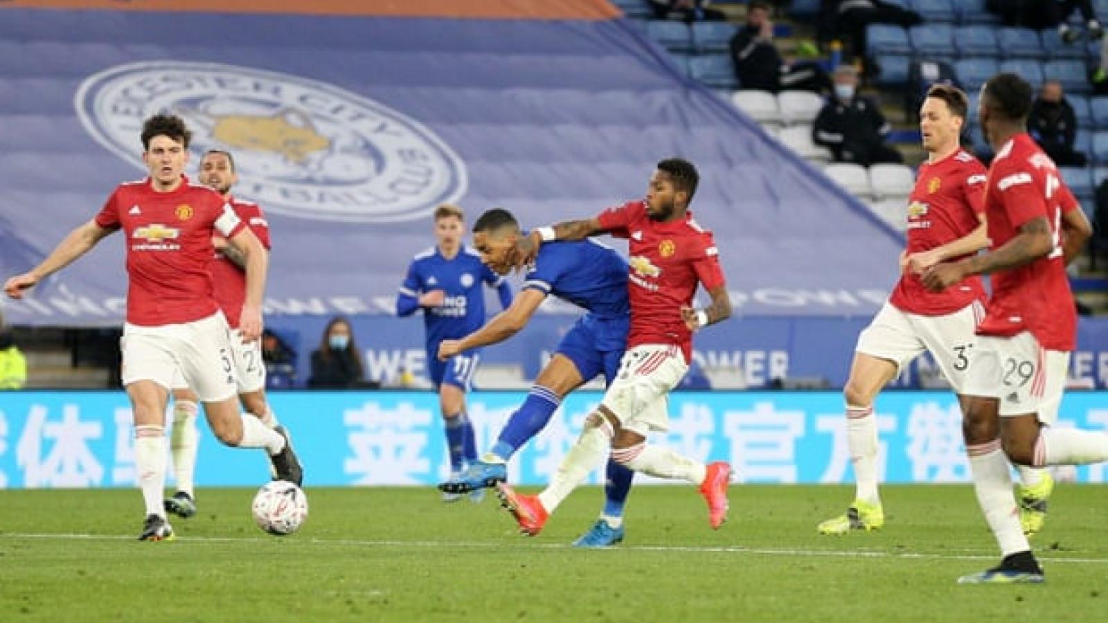 Đứt chuỗi 13 trận bất bại trước Leicester City, MU bị hất văng khỏi FA Cup