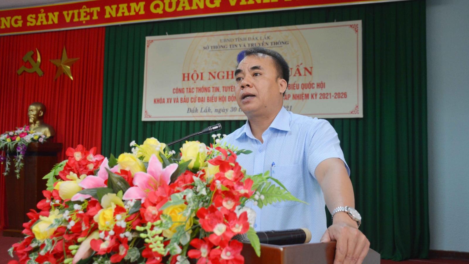 Đẩy mạnh công tác truyền thông về bầu cử Đại biểu Quốc hội khóa XV tại Đắk Lắk