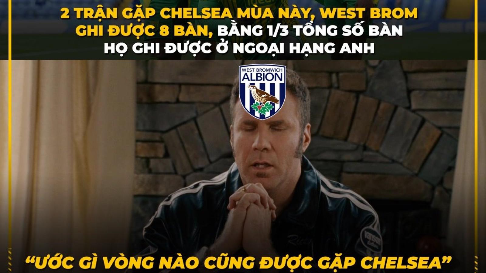 Biếm họa 24h: West Brom mong vòng nào cũng được gặp Chelsea