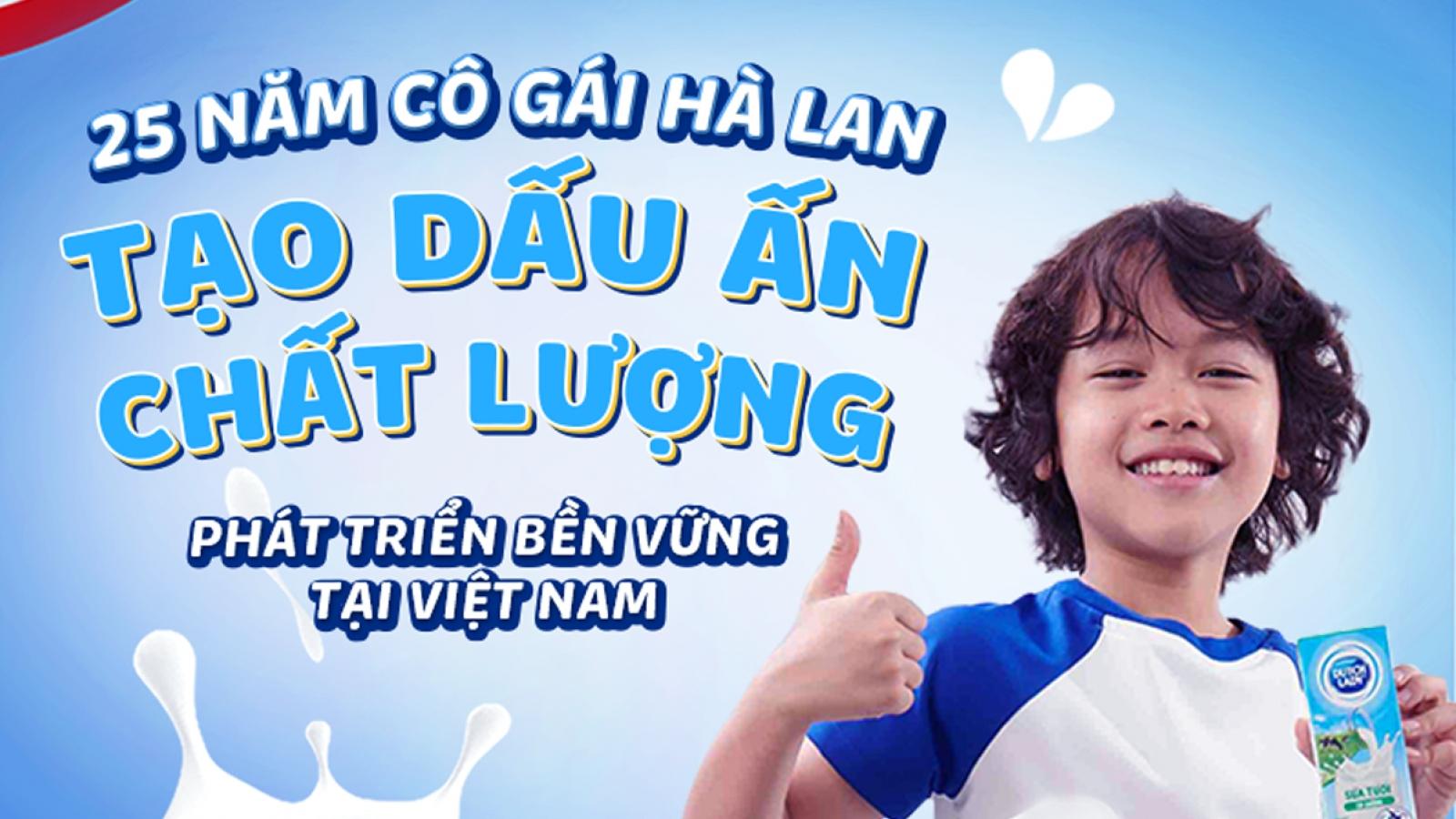 25 năm Cô Gái Hà Lan tạo dấu ấn chất lượng, phát triển bền vững tại Việt Nam