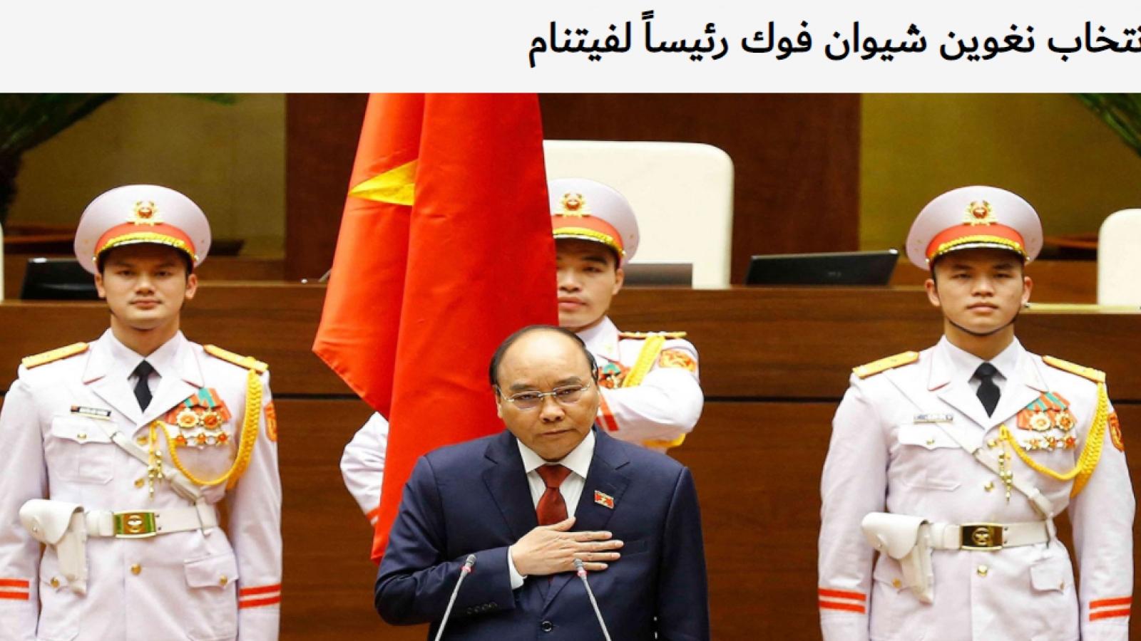 Báo chí Trung Đông, châu Phi đưa tin đậm nét về lãnh đạo cấp cao mới của Việt Nam