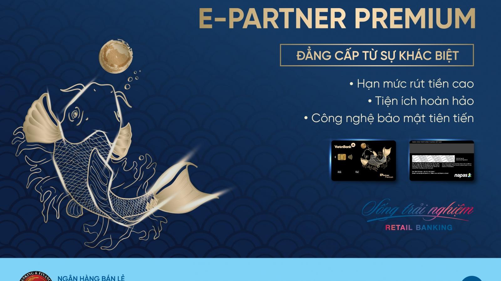 VietinBank phát hành thẻ Ghi nợ Nội địa Chip Contactless E-Partner Premium