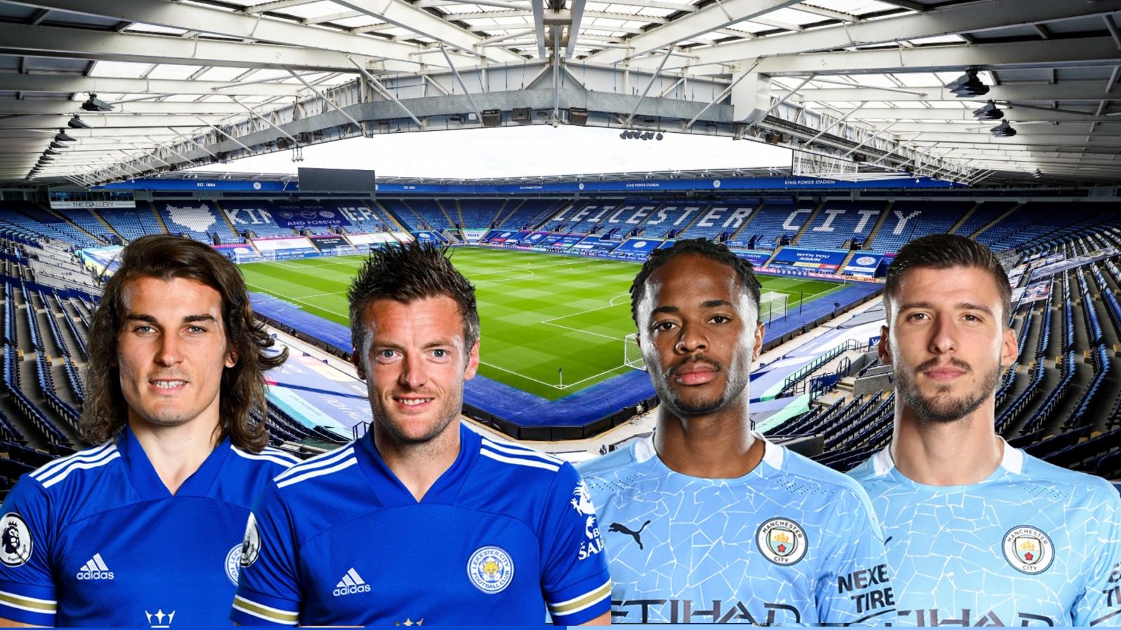 Dự đoán tỷ số, đội hình xuất phát trận Leicester - Man City