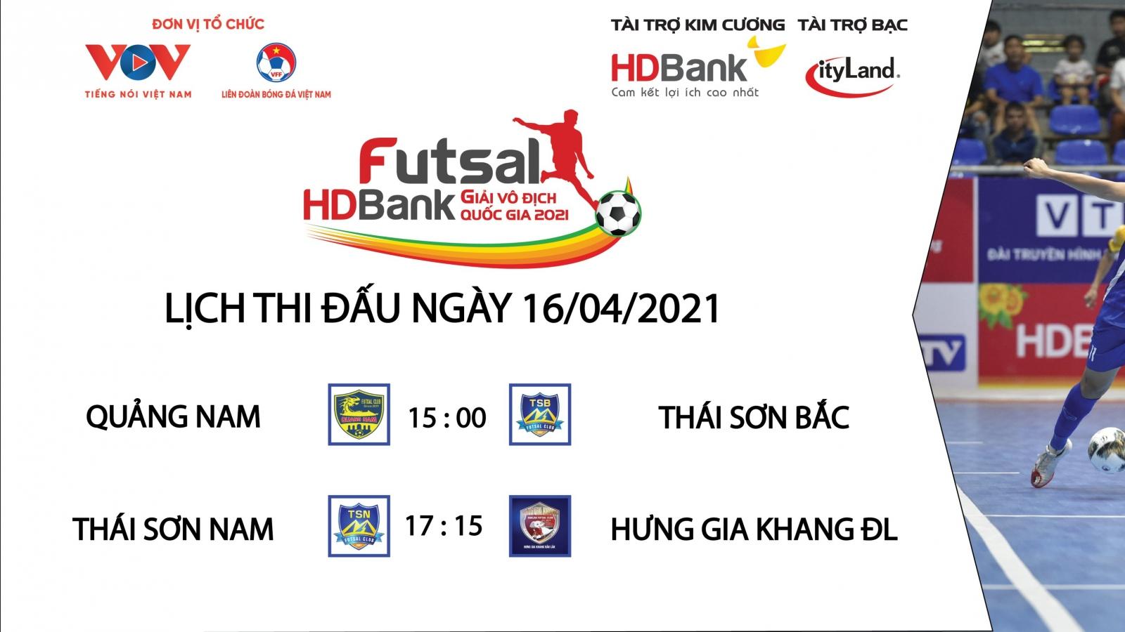 Lịch thi đấu Giải Futsal HDBank VĐQG 2021 hôm nay 16/4