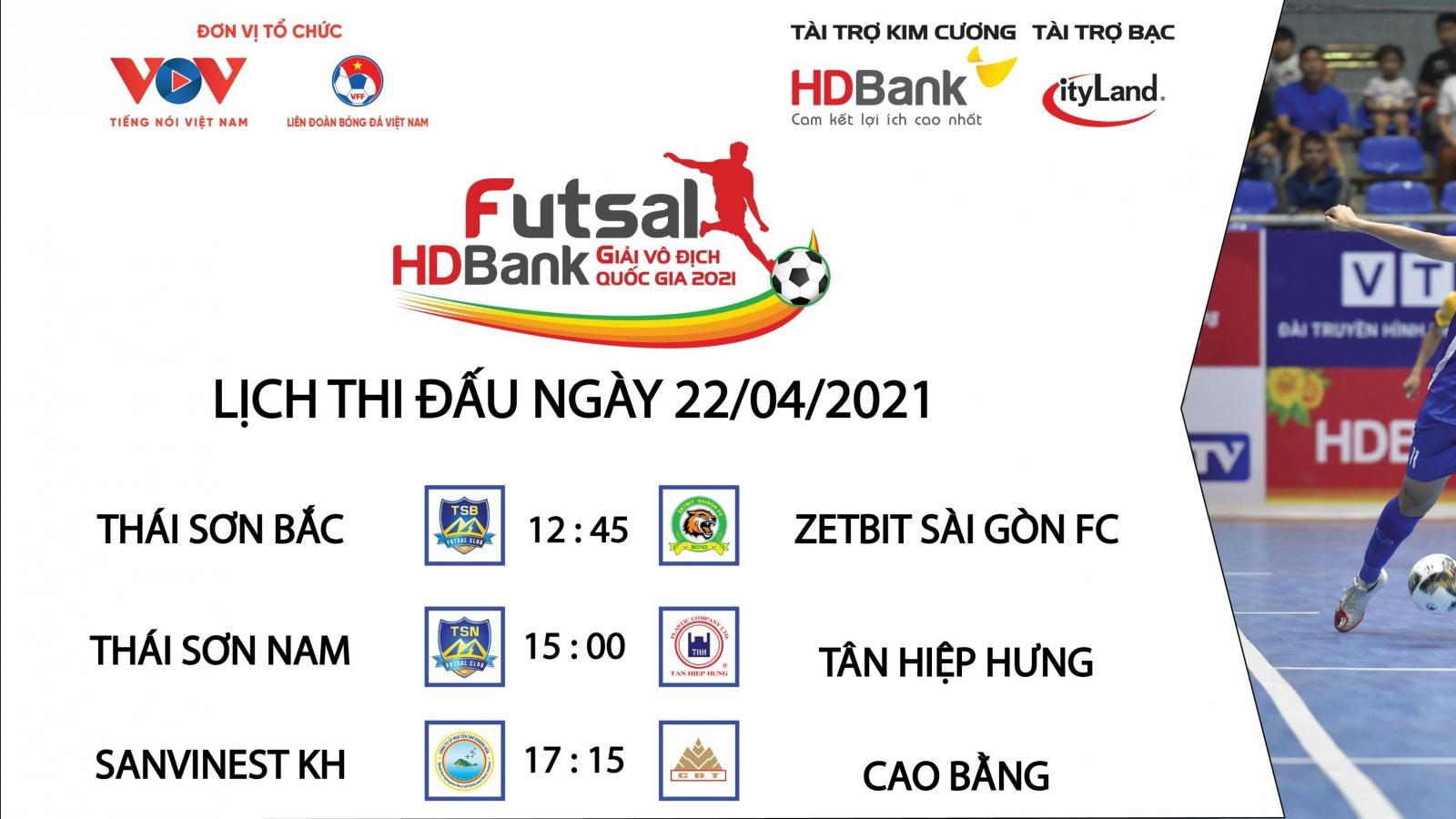 Lịch thi đấu Giải Futsal HDBank VĐQG 2021 hôm nay 22/4