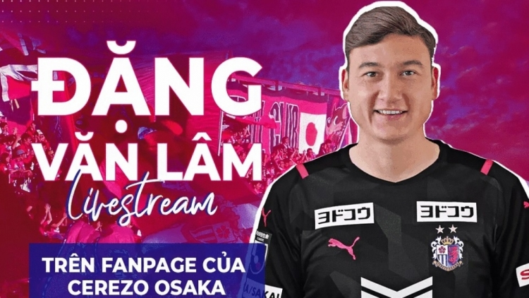 Goalkeeper Van Lam officially joins Cerezo Osaka after end of quarantine period