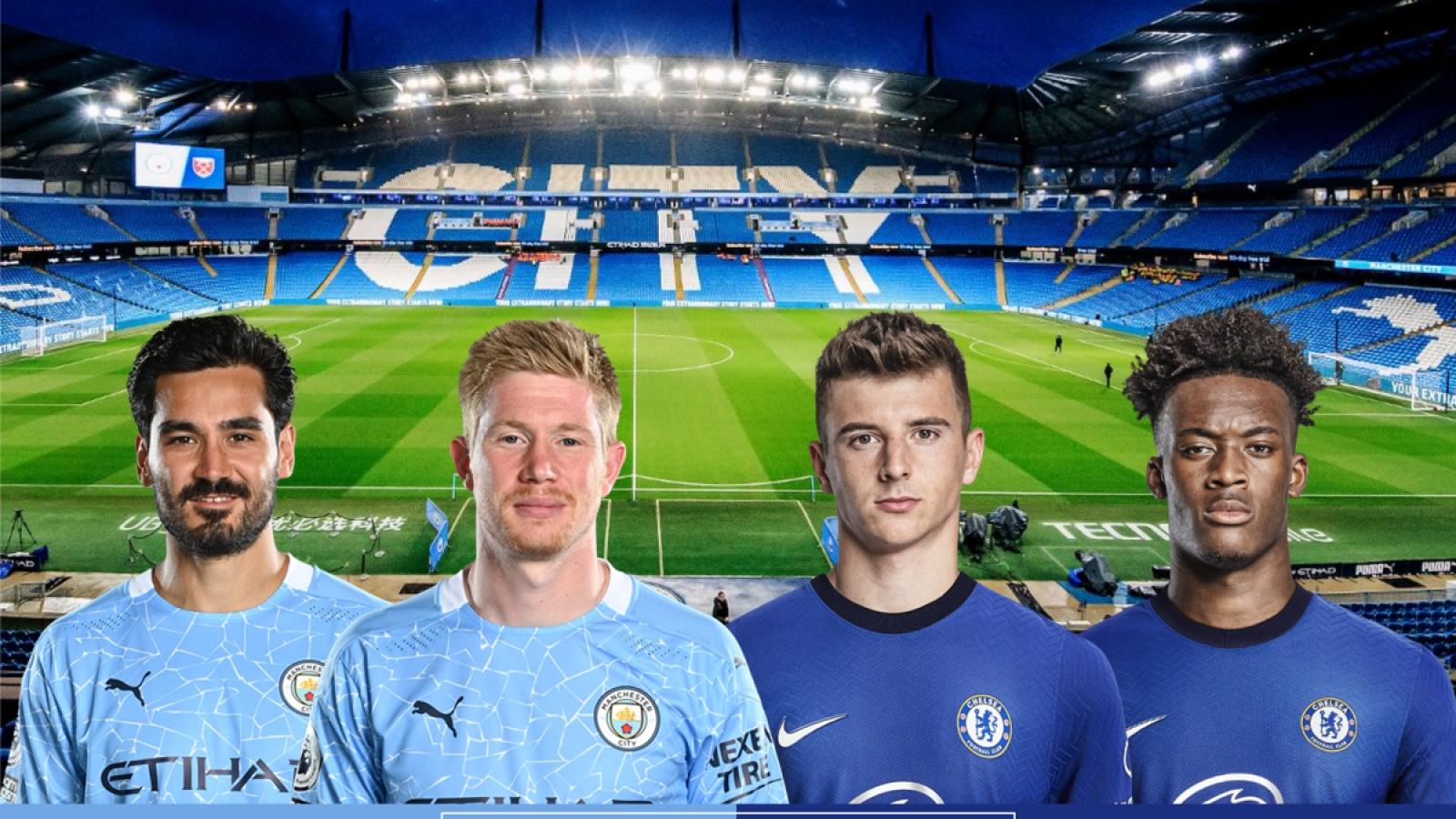 """TRỰC TIẾP Man City - Chelsea: """"Xé nháp"""" chung kết Champions League để đăng quang?"""