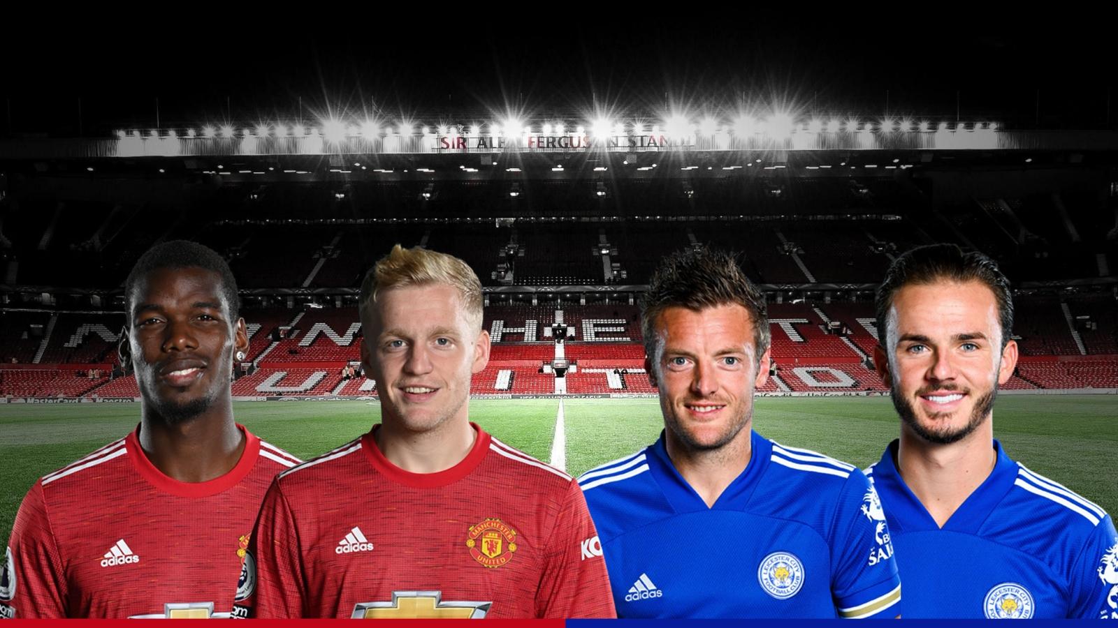 Dự đoán tỷ số, đội hình xuất phát trận MU - Leicester