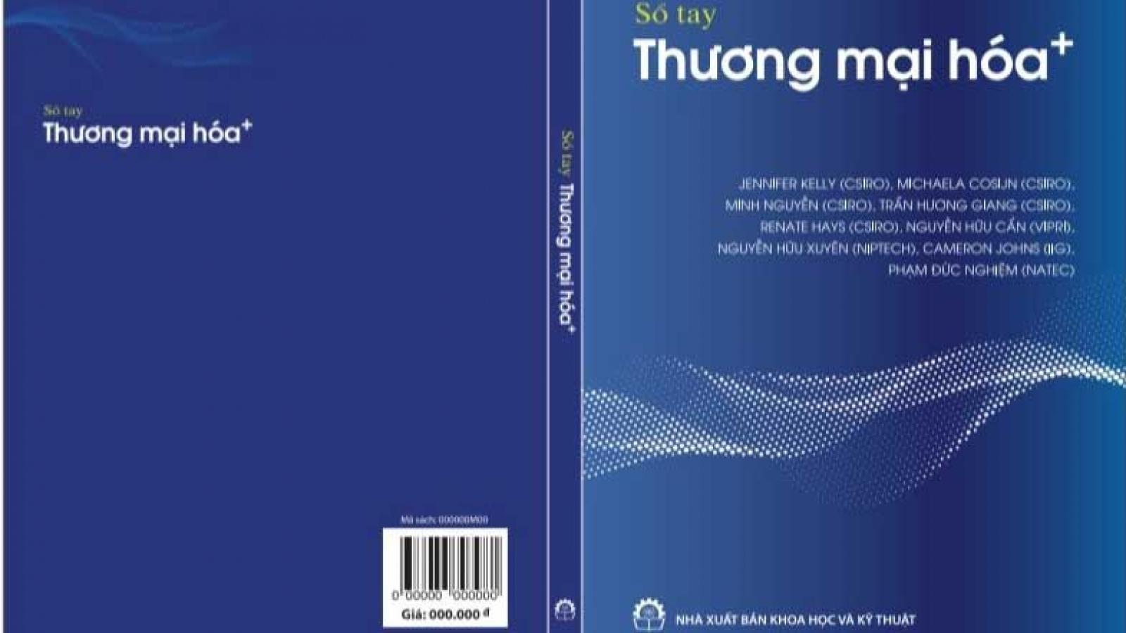 Lần đầu tiên công bố Sổ tay hướng dẫn thương mại hóa kết quả nghiên cứuở Việt Nam