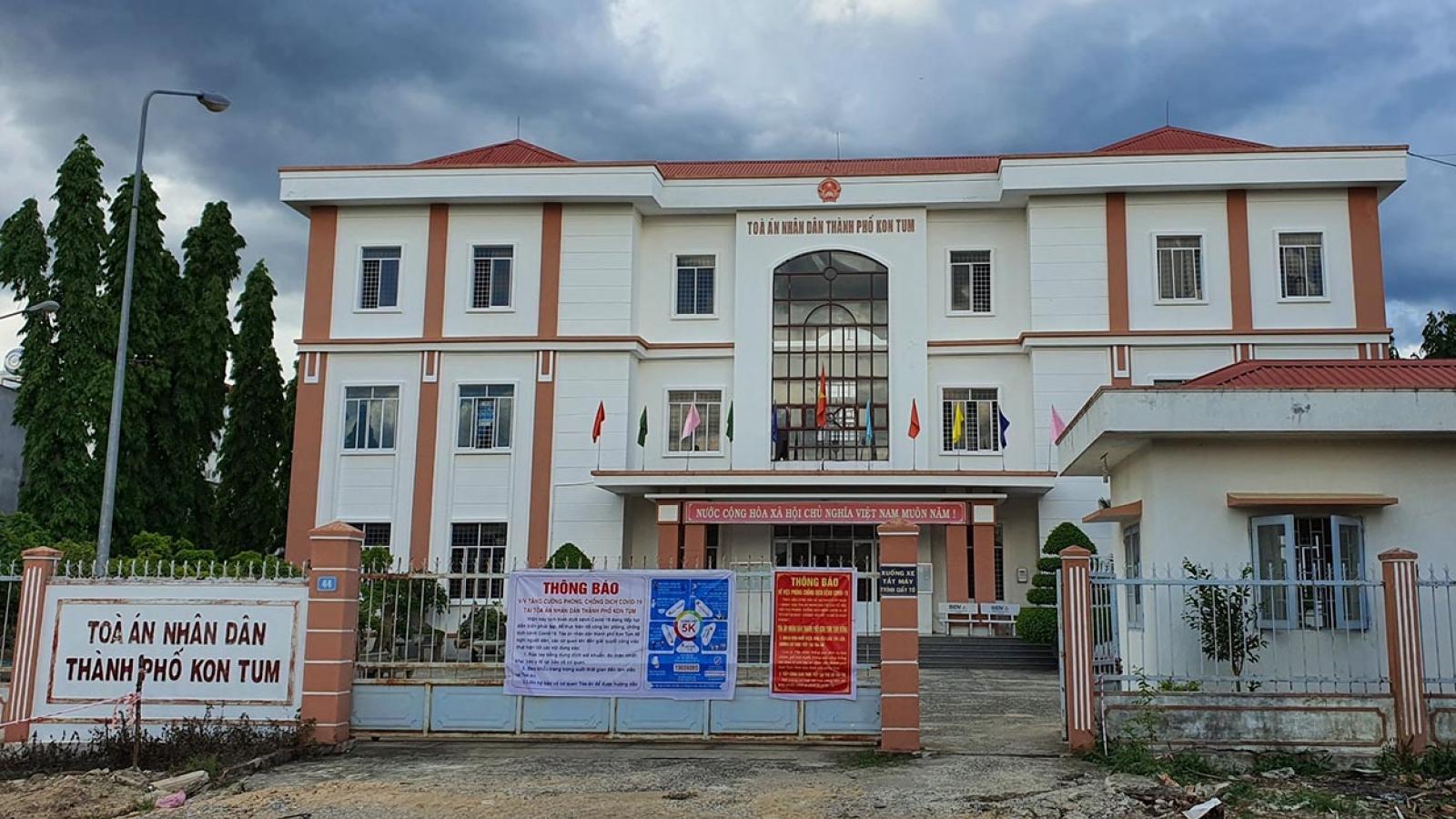 Khởi tố Thẩm phán Tòa án thành phố Kon Tum tội Nhận hối lộ