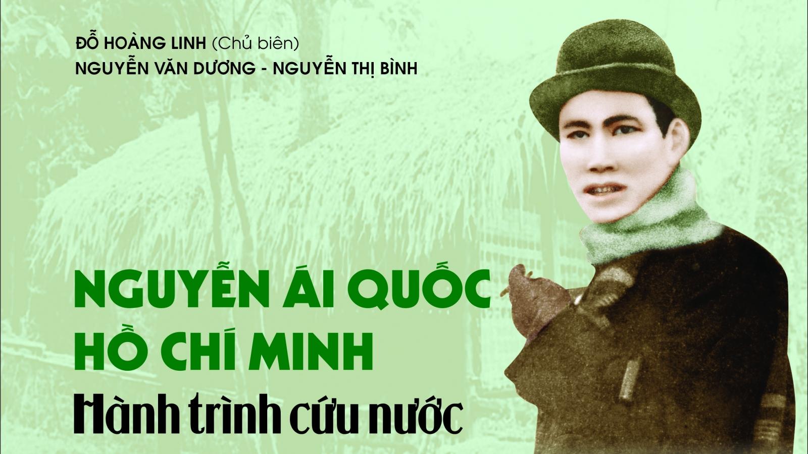 """Ra mắt cuốn sách ảnh """"Nguyễn Ái Quốc - Hồ Chí Minh: Hành trình cứu nước"""""""