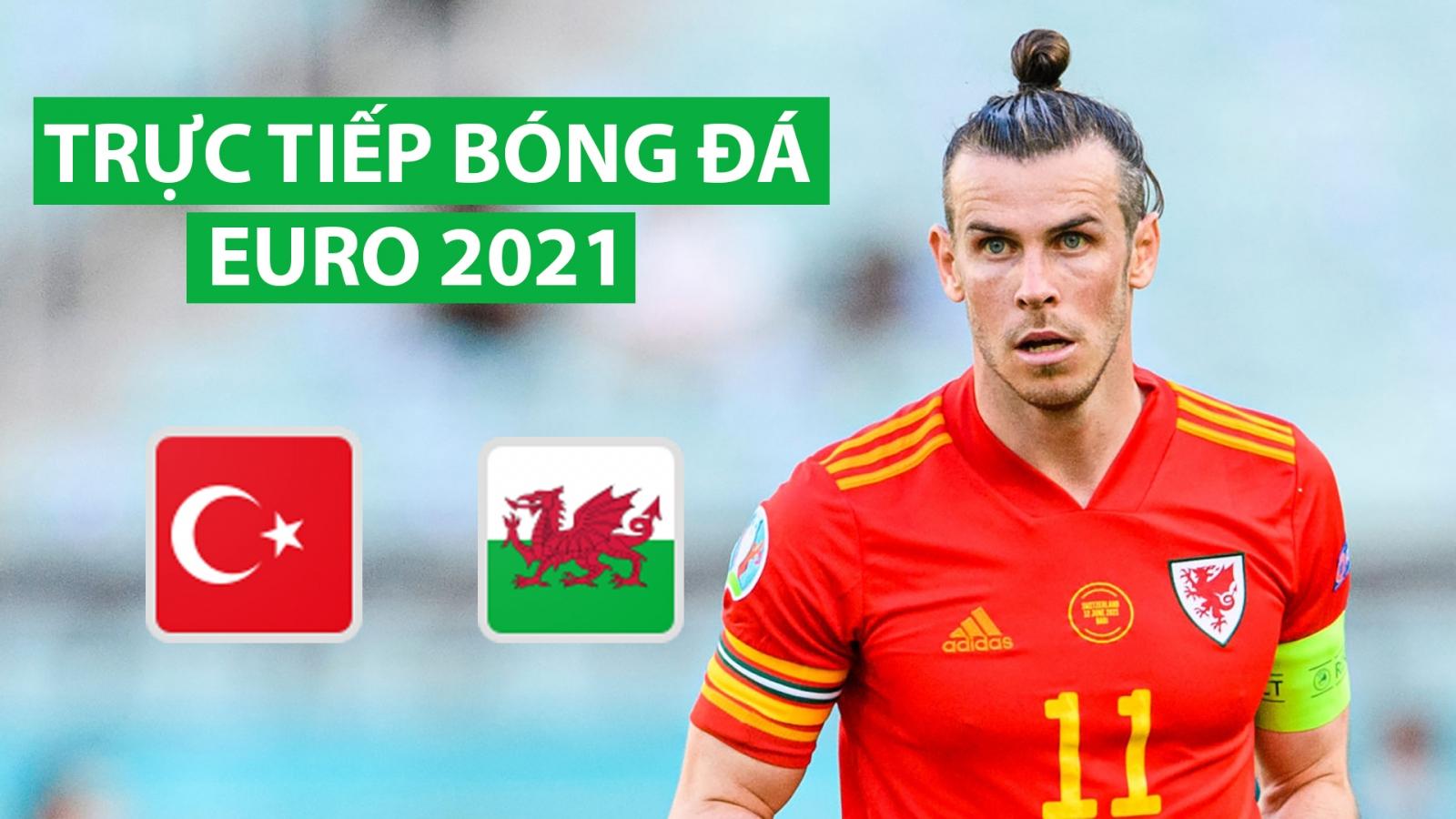 Trực tiếp bóng đá Thổ Nhĩ Kỳ - Xứ Wales: Bale và niềm cảm hứng từ Ronaldo