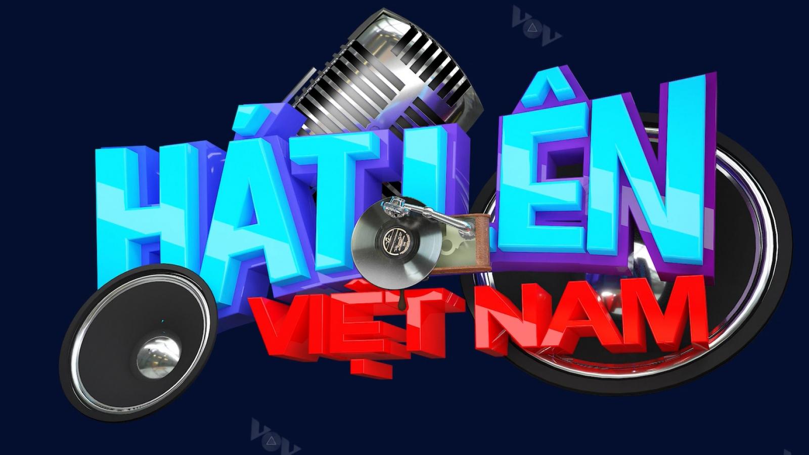 """Thể hiện tình yêu quê hương đất nước qua cuộc thi """"Hát lên Việt Nam - Let's sing Viet Nam"""""""