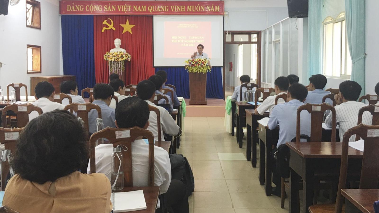 Đắk Nông huy động gần 1.000 cán bộ coi thi tốt nghiệp THPT 2021