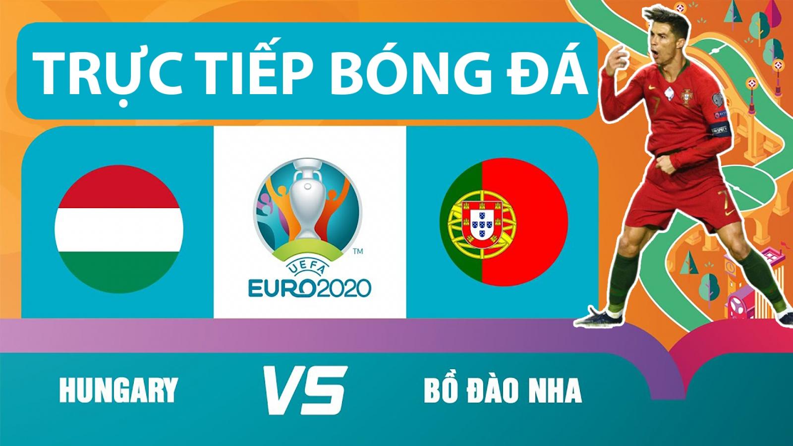 Trực tiếp bóng đá Hungary - Bồ Đào Nha: Ronaldo sắp lập siêu kỷ lục