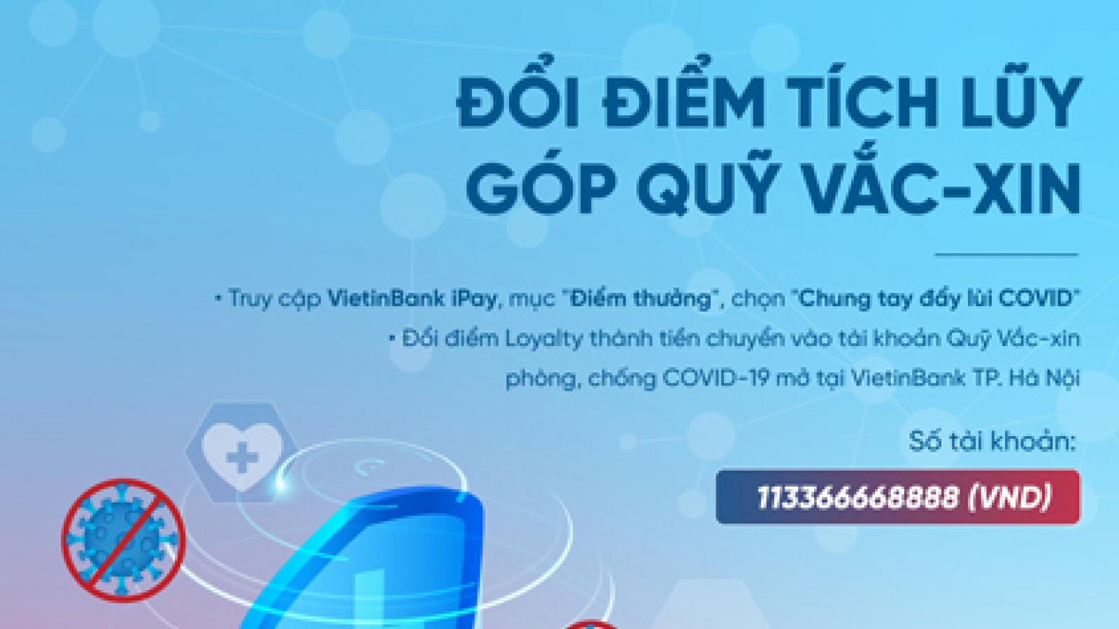 Đổi điểm tích lũy - Góp Quỹ vaccine cùng VietinBank Loyalty