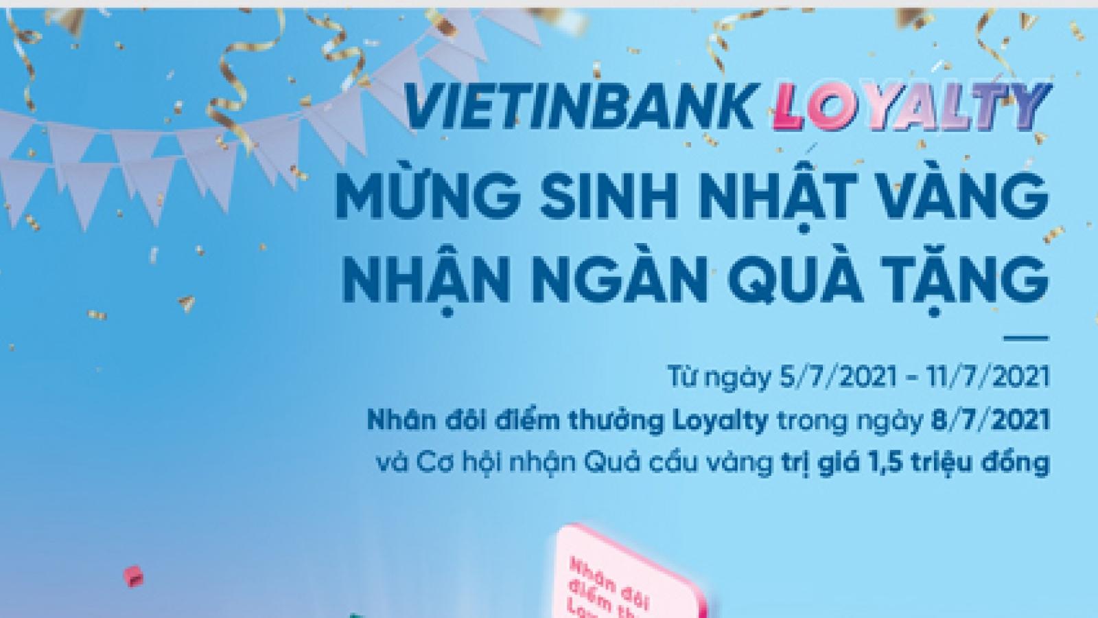 VietinBank Loyalty bùng nổ ưu đãi dịp sinh nhật ngân hàng