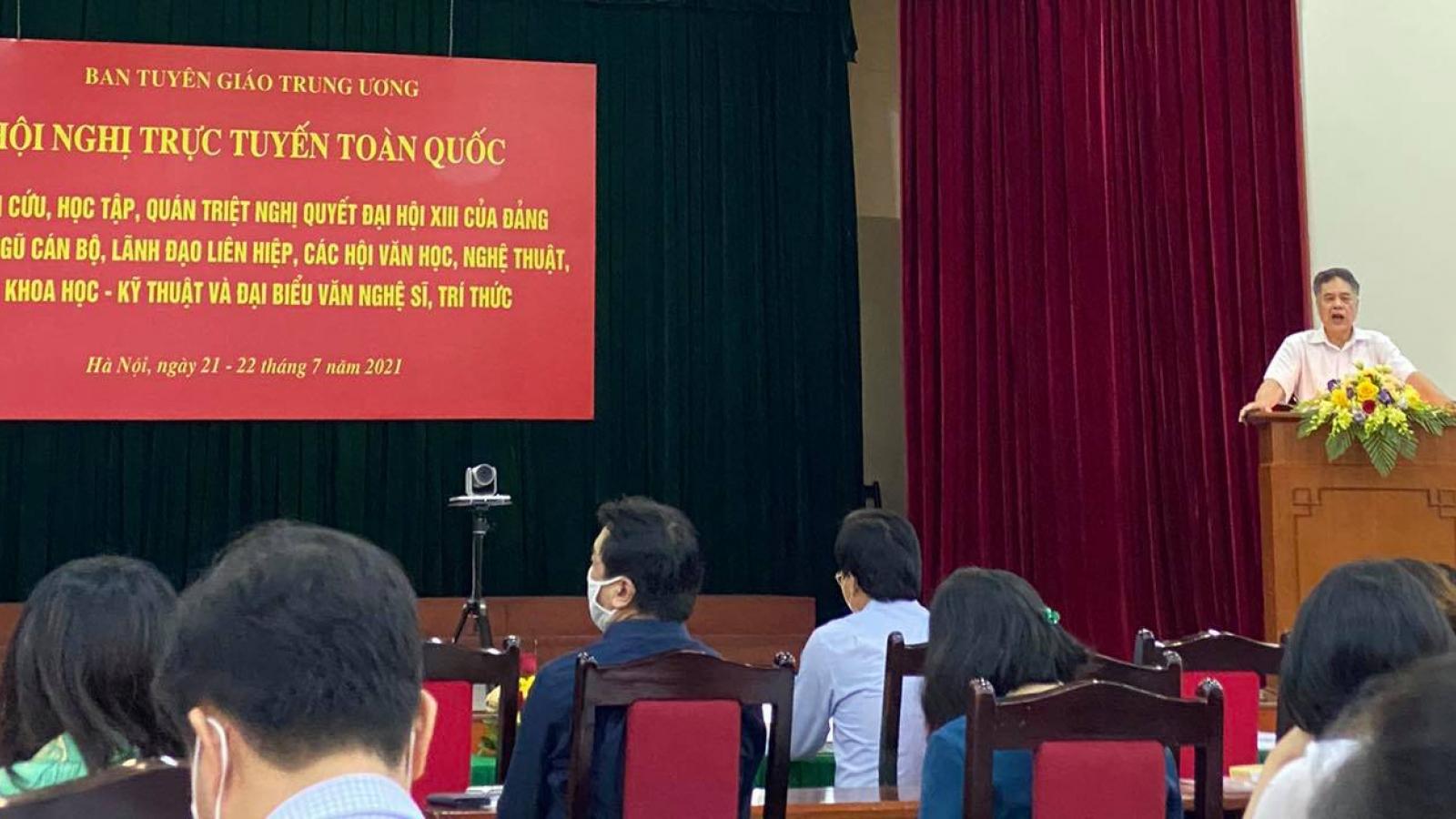 Quán triệt Nghị quyết Đại hội XIII cho đội ngũ văn nghệ sĩ, trí thức