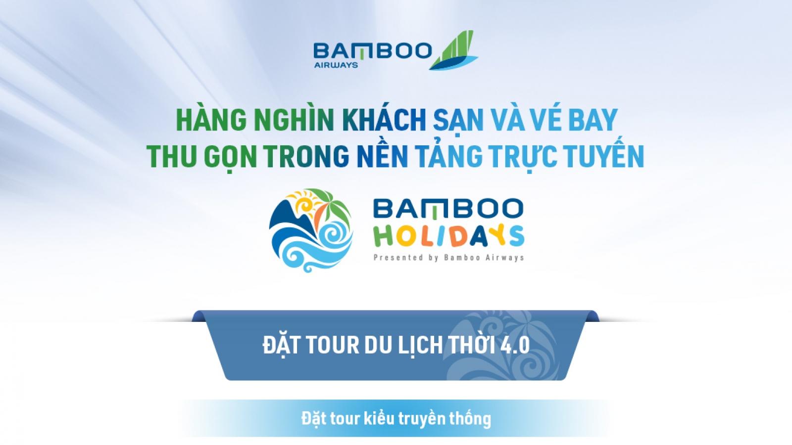 Hàng nghìn khách sạn và vé bay thu gọn trong nền tảng trực tuyến Bamboo Holidays