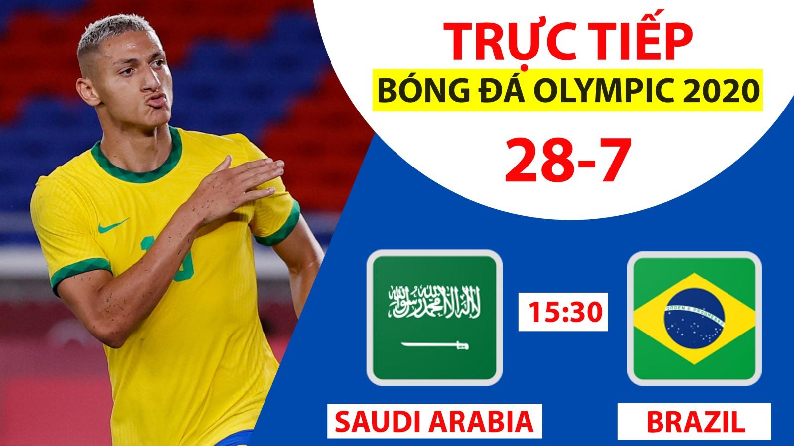 TRỰC TIẾP bóng đá Saudi Arabia - Brazil: Ai sẽ vào tứ kết Olympic Tokyo 2020?